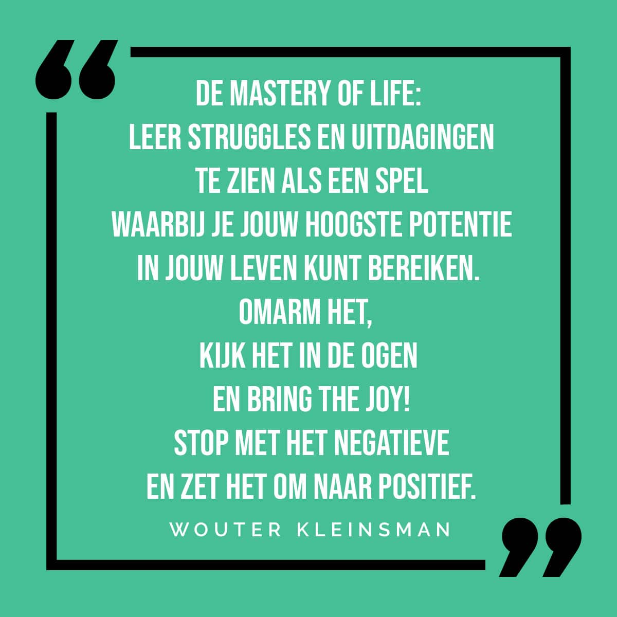 Hoe-overwin-je-angst-quote-mastery-of-life-4