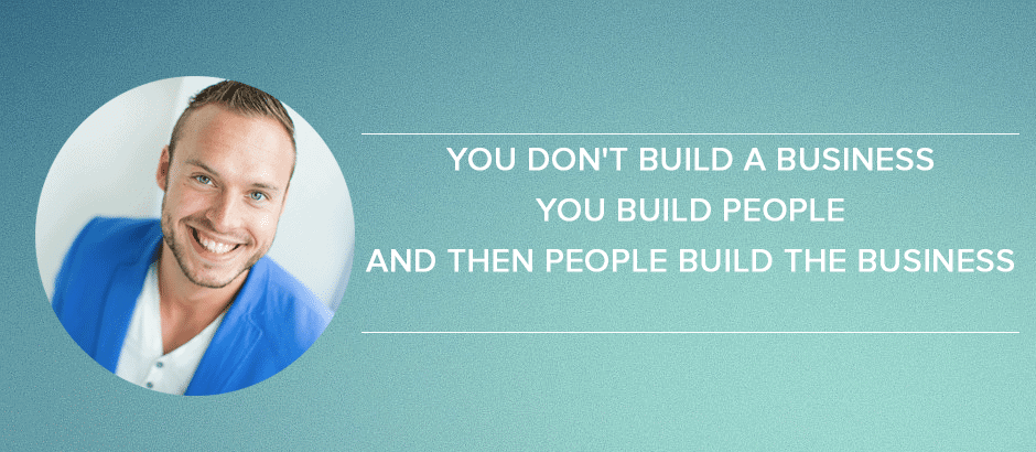 Online-marketingplan: You don't build a business - You build people - And then people build the business